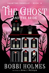 The Ghost and the Bride (Haunting Danielle Book 14) Kindle Edition