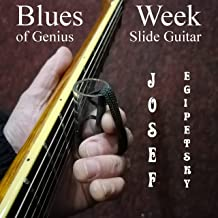 Blues Week of Genius Slide Guitar