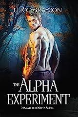 The Alpha Experiment (Mismatched Mates Book 5) Kindle Edition