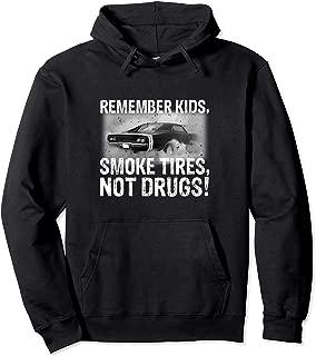 Remember Kids Smoke Tires Not Drugs Car Pullover Hoodie