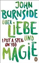 Über Liebe und Magie – I Put a Spell on You (Das autobiografische Projekt 3) (German Edition)