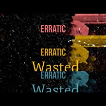 Wasted [Explicit]