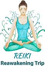Reiki Reawakening Trip: Healing Sounds, Relaxation, Spiritual Detox, Mind, Body Cleansing, Inner Harmony & Peace