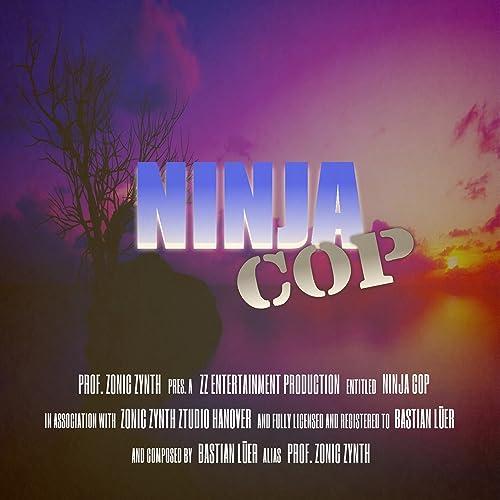 Ninja Cop by Prof. Zonic Zynth on Amazon Music - Amazon.com