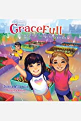 GraceFull: Growing a Heart That Cares for Our Neighbors Kindle Edition