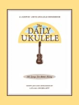 The Daily Ukulele Songbook: 365 Songs for Better Living (Jumpin' Jim's Ukulele Songbooks)