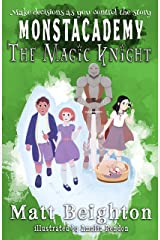 The Magic Knight: You're The Monster! - A (Dyslexia Adapted) Monstacademy Mystery (Monstacademy Dyslexia Adapted Book 5) Kindle Edition