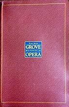 The New Grove Dictionary of Opera, Vol. 2: E - Lom
