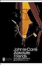 Absolute Friends (Penguin Modern Classics)