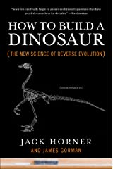 How to Build a Dinosaur: The New Science of Reverse Evolution Kindle Edition