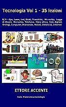 Tecnologia Vol. 1 - 35 lezioni: Gps, Laser, Led, Diodi, Transistor, Microchip, Legge di Moore Microchip, Telefonia, Fibra ottica, Foto digitali, Orologi, ... panoramica tecnologie 15) (Italian Edition)