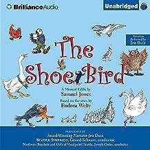 The Shoe Bird: A Musical Fable by Samuel Jones