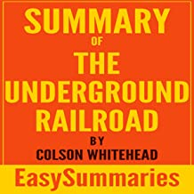 Summary of The Underground Railroad by Colson Whitehead