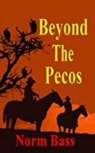 Beyond The Pecos (Life on the Pecos Book 2)