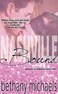 Nashville Bound ( A Steamy Country Music Reunited Lovers Romance): Nashville Book 3 (Naughty in Nashville)