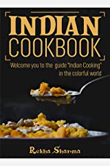 """Indian Cookbook: Welcome you to the guide """"Indian Cooking"""" - in the colorful world Kindle Edition"""