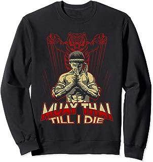 Muay Thai Till I Die Martial Arts Fighter Sak Yant  Sweatshirt