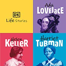 DK Life Stories: Ada Lovelace; Helen Keller; Harriet Tubman
