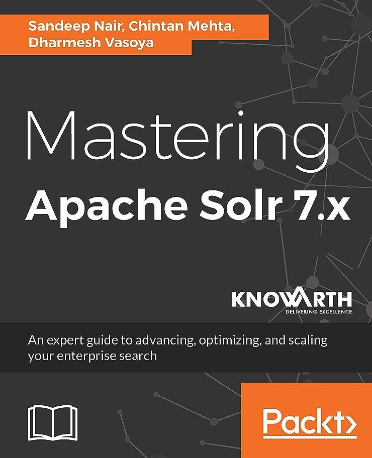 前者精神医学散文Mastering Apache Solr 7.x: An expert guide to advancing, optimizing, and scaling your enterprise search (English Edition)