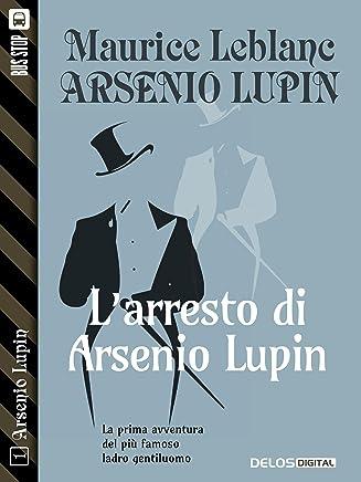 Larresto di Arsenio Lupin: Arsenio Lupin ladro gentiluomo 1