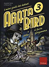 Scaricare Libri Agata Bird e il furto della pergamena. I mini gialli dei dettati: 3 PDF