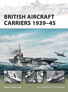 British Aircraft Carriers 1939–45 (New Vanguard Book 168)