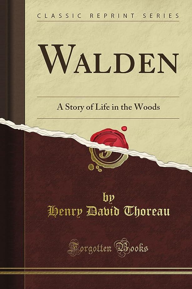 クレーター改善厳密にWalden: A Story of Life in the Woods (Classic Reprint)