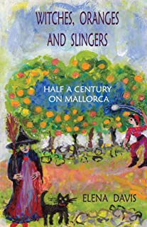 Witches, Oranges and Slingers: Half a Century on Mallorca