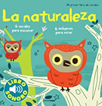 La naturaleza. Mi primer libro de sonidos (Libros con sonido) (Spanish Edition)