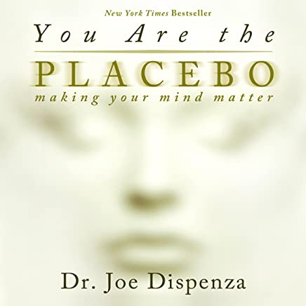 You Are the Placebo: Making Your Mind Matter