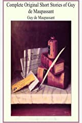 Complete Maupassant Original Short Stories - Guy de Maupassant [ Vintage classics Edition](Illustrated) Kindle Edition