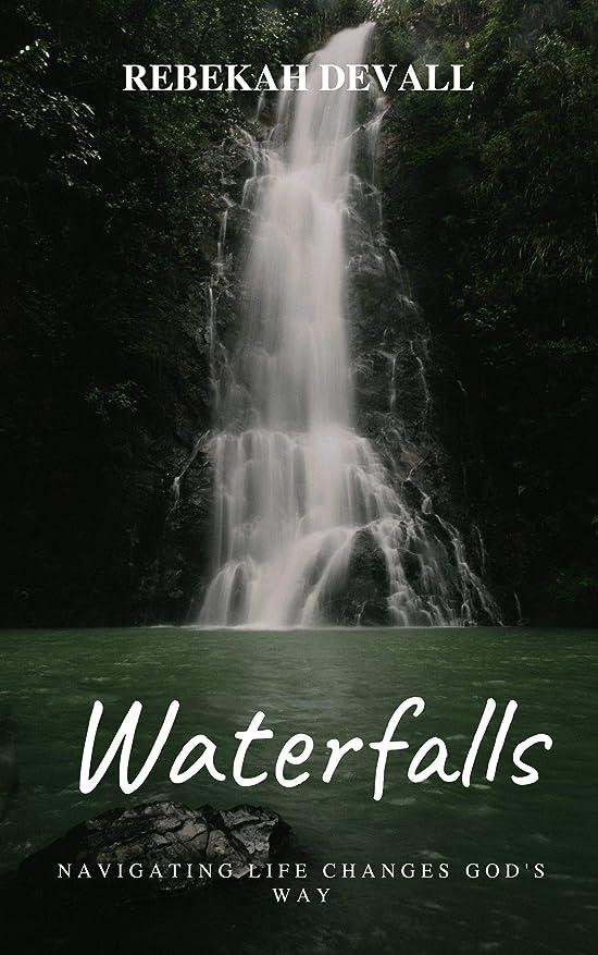 詳細に困惑沼地Waterfalls: Navigating Life Changes God's Way (English Edition)