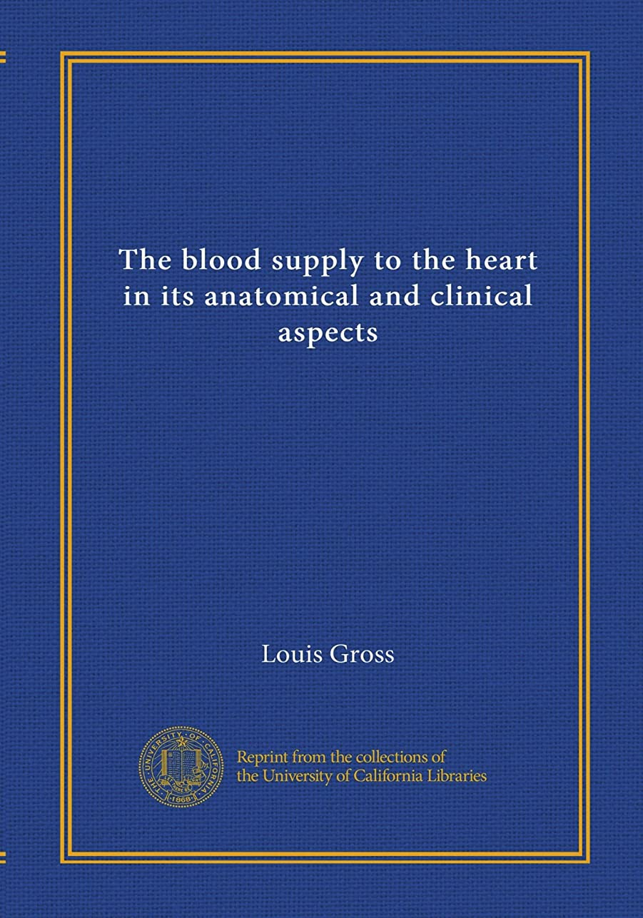 手綱サーキュレーション尊敬The blood supply to the heart in its anatomical and clinical aspects