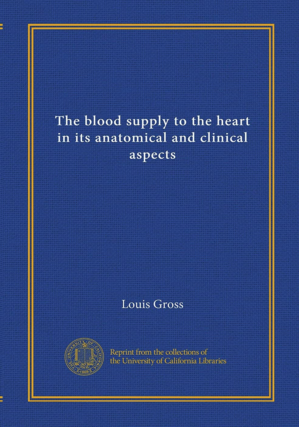 岩告発者合理的The blood supply to the heart in its anatomical and clinical aspects
