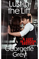 Lust in the Lift (Lust in London) Kindle Edition