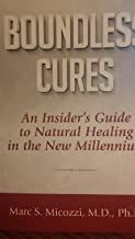 Boundless Cures: An Insider's Guide to Natural Healing in the New Millennium