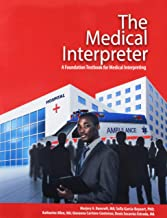 The Medical Interpreter: A Foundation Textbook for Medical Interpreting