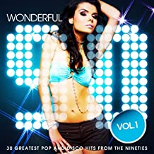 Wonderful 90s, Vol. 1 (30 Greatest Pop and Disco Hits from the Nineties)