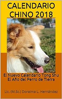 Calendario Chino 2018: El Nuevo Calendario Tong Shu El Año del Perro de Tierra (Spanish Edition)