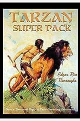Tarzan Super Pack: Tarzan of the Apes, The Return Of Tarzan, The Beasts of Tarzan, The Son of Tarzan, Tarzan and the Jewels of Opar, Jungle Tales of Tarzan, ... (Positronic Super Pack Series Book 40) Kindle Edition