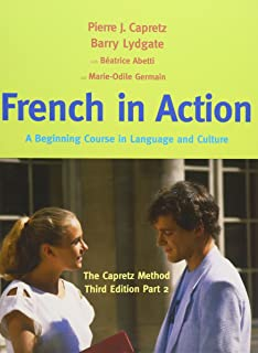 French in Action: A Beginning Course in Language and Culture: The Capretz Method, Third Edition, Part 2