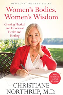 Women's Bodies, Women's Wisdom: Creating Physical and Emotional Health and Healing (Newly Updated and Revised 5th Edition)