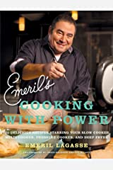 Emeril's Cooking with Power: 100 Delicious Recipes Starring Your Slow Cooker, Multi Cooker, Pressure Cooker, and Deep Fryer Kindle Edition