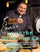 Emeril's Cooking with Power: 100 Delicious Recipes Starring Your Slow Cooker, Multi..