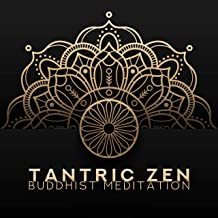 Tantric Zen Buddhist Meditation - Chillout Music for Practicing Tantra, Meditation and Yoga Exercises for Couples, Sex Background