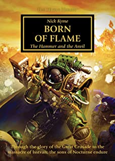 Born of Flame (The Horus Heresy): The Hammer and the Anvil (Volume 50)