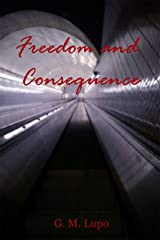 Freedom and Consequence Kindle Edition