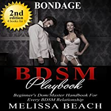 Bondage: BDSM Playbook Series: A Beginner's Dom/Master Handbook for Every BDSM Relationship