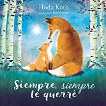 Siempre, siempre te querré / I've Loved You Since Forever (Spanish Edition)