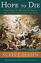Hope to Die: The Christian Meaning of Death and the Resurrection of the Body PDF